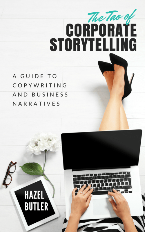 The Tao of Corporate Storytelling: A Guide to Copywriting and Business Narrative by Hazel Butler How To Make A Business Book Part Of Your Content Marketing Plan
