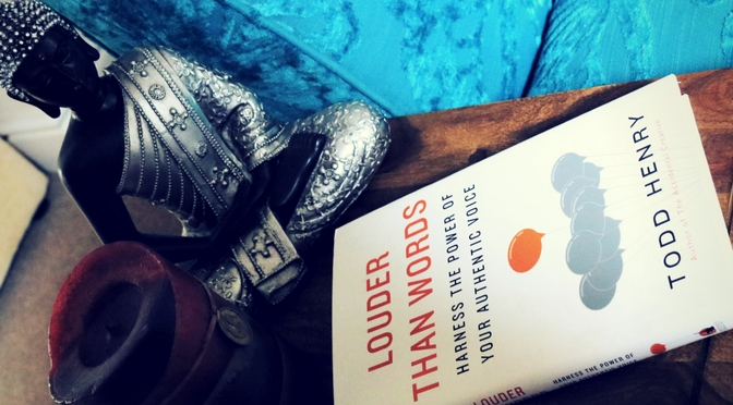Book Review LHow To Find Your Authentic Voice: Louder Than Words By Todd Henry