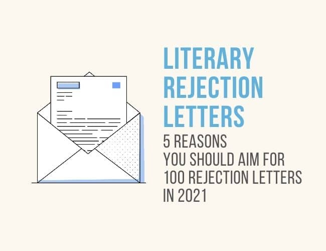 5 Reasons You Should Aim for 100 Literary Rejection Letters in 2021