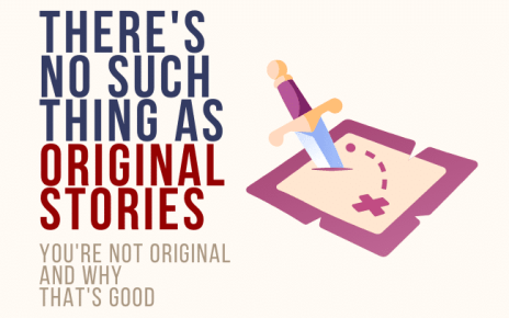 There's No Such Thing as Original Stories: You're Not Original and Why That's Good