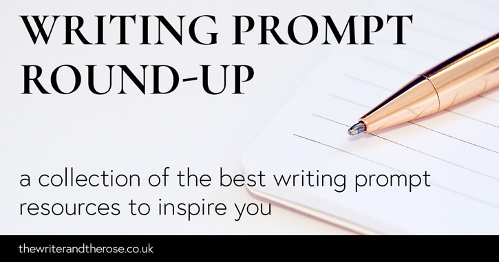 Writing prompt round-up: a collection of the best writing prompt resources to inspire you