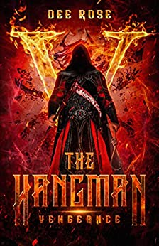 The Hangman: Vengeance by Dee Rose