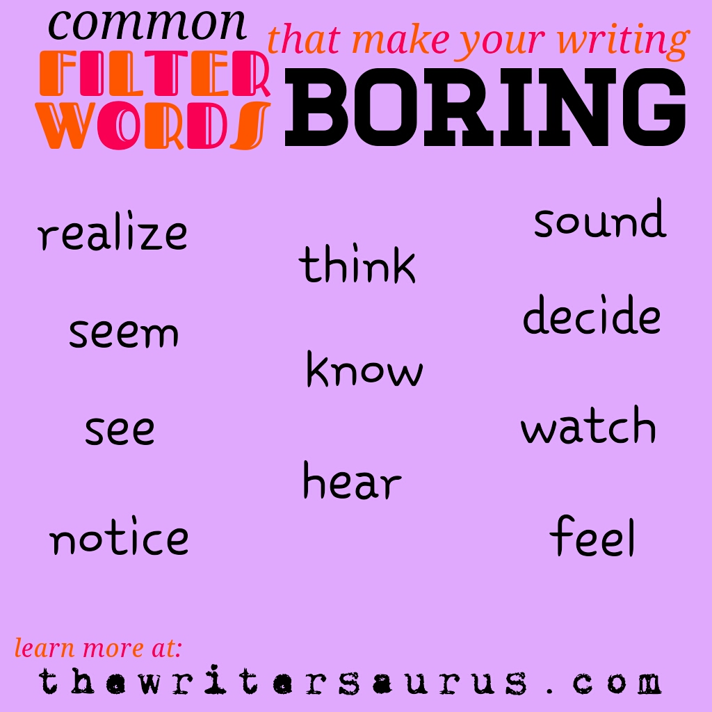 How Filter Words Make Your Writing Boring - The Writersaurus