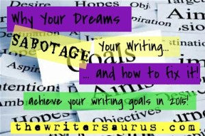 How Your Dreams Sabotage Your Writing, And How to Fix It