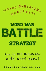 NaNoWriMo Word War Battle Strategy