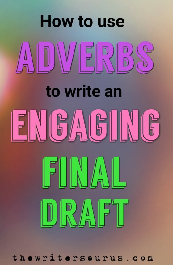 How Adverbs Help You Write a Better Book on The Writersaurus