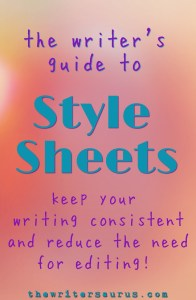 Style Sheets for Writers: style sheets help keep writing consistent. Via #thewritersaurus. #writingtips #amwriting