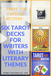 Six tarot decks for writers with literary themes from the tarot for fiction writers series on The Writersaurus. #amwriting #tarotforfictionwriters