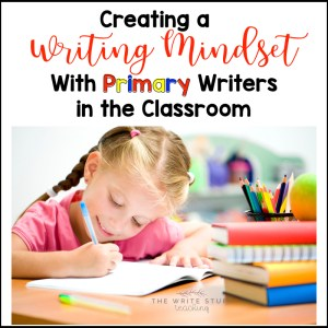 Creating a Writing Mindset in Primary