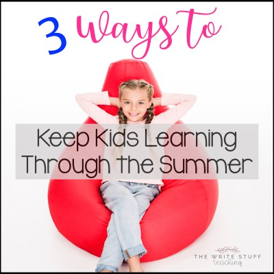 3 Ways to Keep Kids Learning Through the Summer: STEAM Vacation