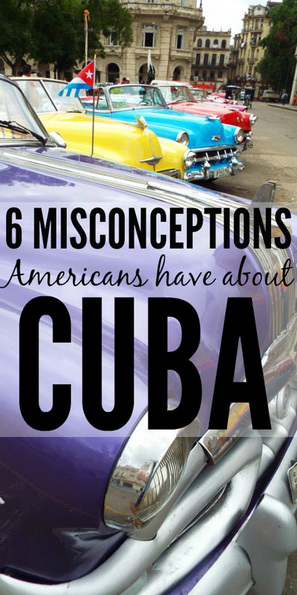 6 Misconceptions Americans Have About Cuba
