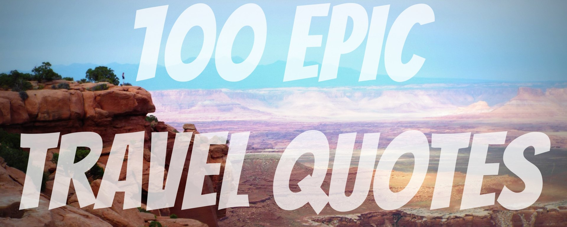 100 Epic Travel Quotes – the xenophile life