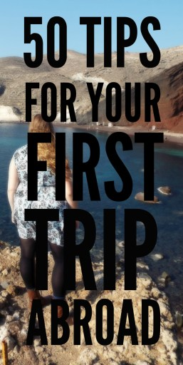 50 Tips for Your First Trip Abroad