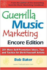 Guerrilla Music Marketing, Encore Edition (Independent Music Success)