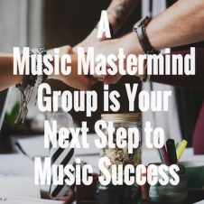 A Music Mastermind Group is Your Next Step to Music Success