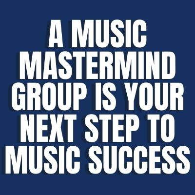 Music Mastermind Group is Your Next Step to Music Success
