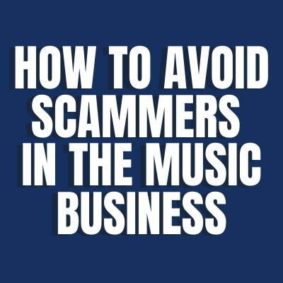 How to Avoid Scammers in The Music Business