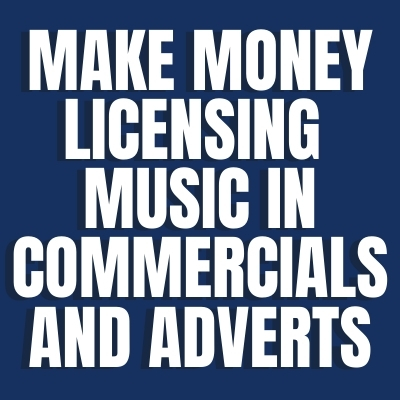 Make Money Licensing Music in Commercials and Adverts