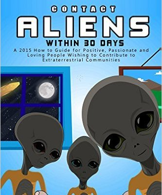 Contact Aliens Within 30 Days Book and Ebook Guide
