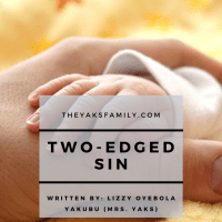 THE TWO-EDGED SIN! (A story on abortion) By Mrs. Yaks
