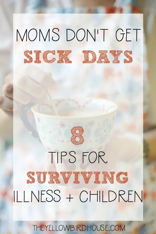 It's no secret that life doesn't stop just because Mom's got a cold. So here are 8 tips to help manage family life + sickness.