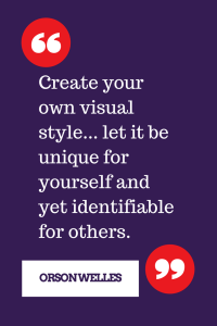 Orson Welles quotes - Create your own visual style... let it be unique for yourself and yet identifiable for others.