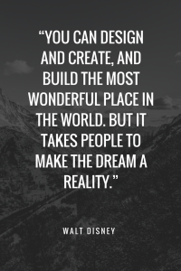 Walt Disney Quotes - You can design and create, and build the most wonderful place in the world. But it takes people to make the dream a reality