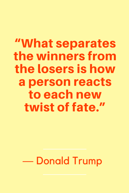 Donald Trump Quotes Born June 14, 1946 - What separates the winners from the losers is how a person reacts to each new twist of fate.