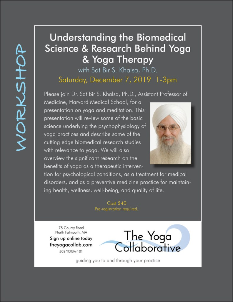 Understanding the Biomedical Science and Research behind yoga and yoga therapy with Dr. Sat Bir S. Khalsa Ph. D