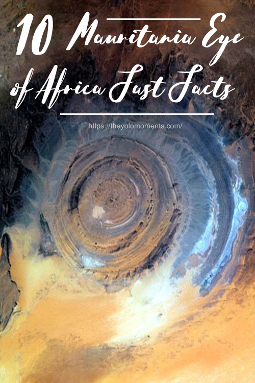 Mauritania Eye of Africa Fast Facts - The Yolo Moments