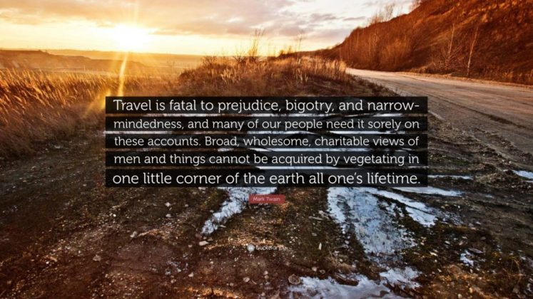 Mark Twain Travel Quotes - Travel is Fatal To Prejudice