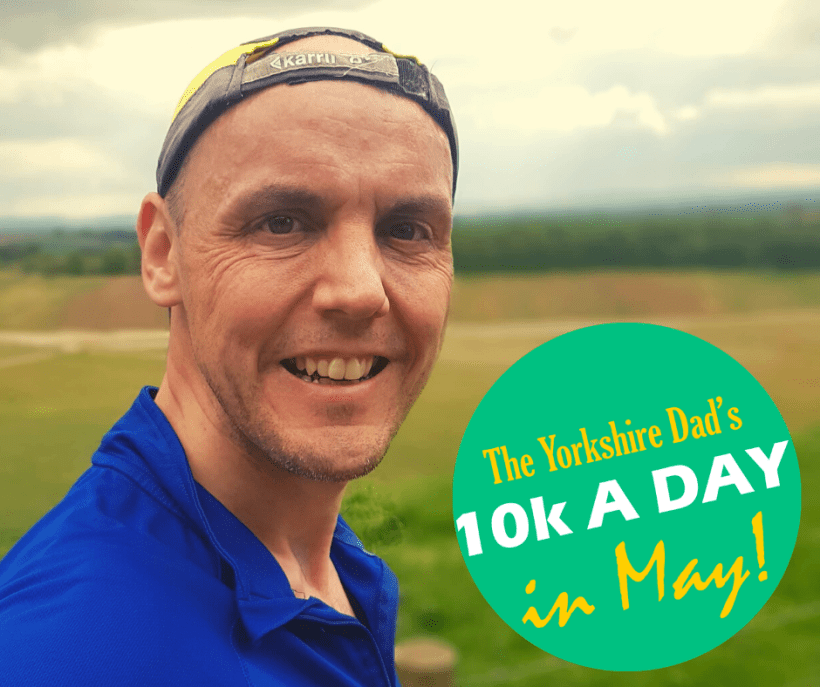 10k A Day In May | The Yorkshire Dad of 4