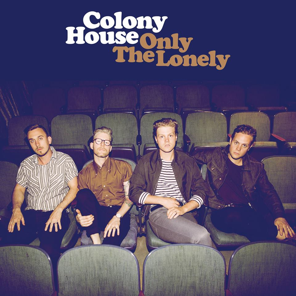 "Album Review: Colony House - ""Only the Lonely"""