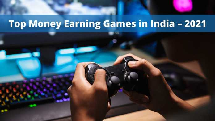Top Money Earning Games in India – 2021