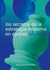 secretos de la estrategia moderna en ajedrez
