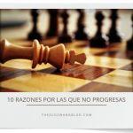10 razones por las que no progresas
