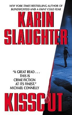 Kisscut (Grant County #2) by Karin Slaughter