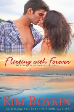 Flirting with Forever (Island Bliss #1) by Kim Boykin