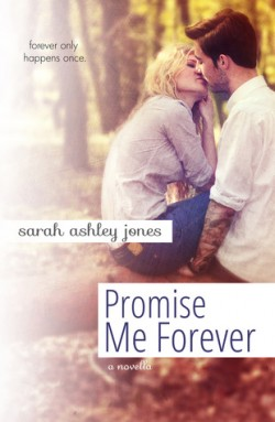 Promise Me Forever (Promise Me #1.5) by Sarah Ashley Jones