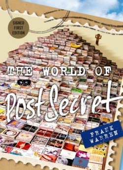 The World of PostSecret (PostSecret #6) by Frank Warren