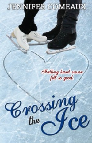 Crossing the Ice (Ice Series #1) by Jennifer Comeaux