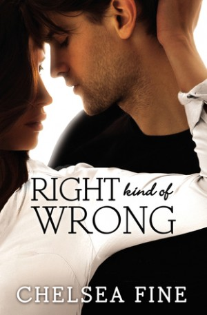 Right Kind of Wrong (Finding Fate #3) by Chelsea Fine