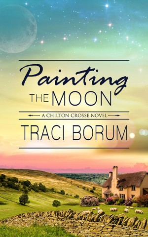 Painting the Moon (Chilton Crosse #1) by Traci Borum