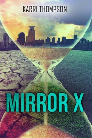 Mirror X (The Van Winkle Project #1) by Karri Thompson