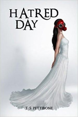 Hatred Day (Hatred Day #1) by T.S. Pettibone