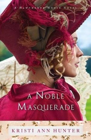 A Noble Masquerade (Hawthorne House #1) by Kristi Ann Hunter