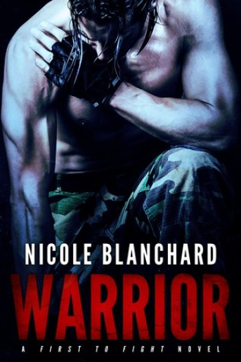 WARRIOR (First to Fight #2) by Nicole Blanchard