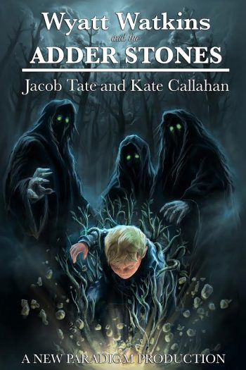 WYATT WATKINS AND THE ADDER STONES (Wyatt Watkins #1) by Jacob Tate and Kate Callahan