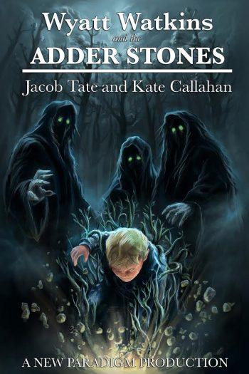 WYATT WATKINS AND THE ADDER STONES (Wyatt Watkins #1) by Jacob Tate and Kate Callahan