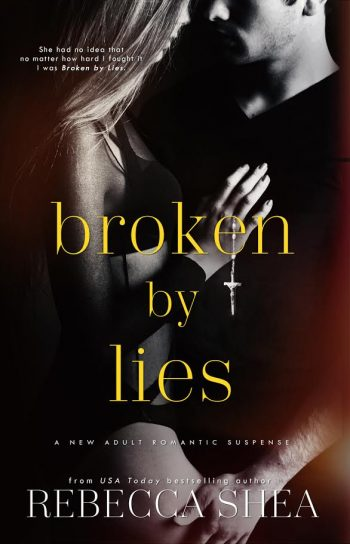 BROKEN BY LIES (Bound & Broken #1) by Rebecca Shea